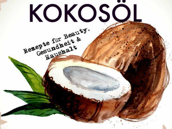 Was Kokosöl alles kann - Über 20 Verwendungen für Kokosöl